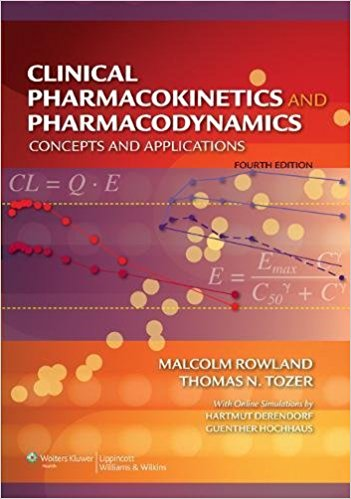 Clinical Pharmacokinetics and Pharmacodynamics: Concepts and Applications Fourth Edition ۲۰۱۰