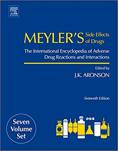 Meyler's Side Effects of Drugs: The International Encyclopedia of Adverse Drug Reactions and Interactions ۱۶th Edition