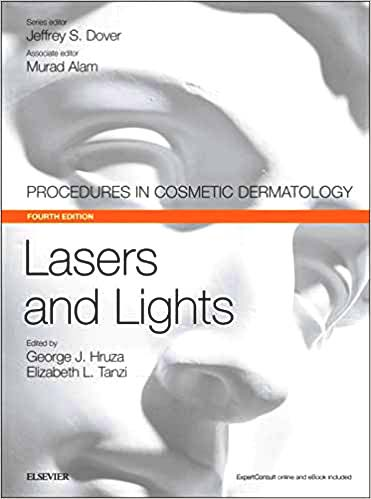 Lasers and Lights: Procedures in Cosmetic Dermatology Series
