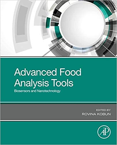 Advanced Food Analysis Tools: Biosensors and Nanotechnology ۱st Edition
