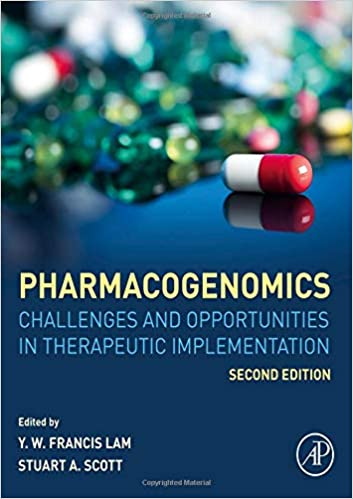 Pharmacogenomics: Challenges and Opportunities in Therapeutic Implementation ۲nd Edition