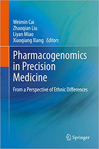 Pharmacogenomics in Precision Medicine: From a Perspective of Ethnic Differences ۱st ed٫ ۲۰۲۰ Edition