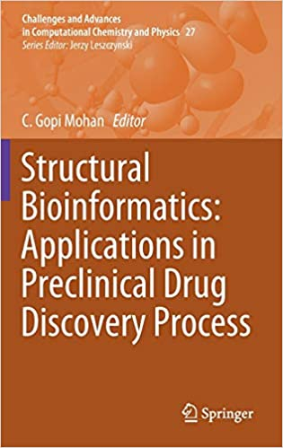 Structural Bioinformatics: Applications in Preclinical Drug Discovery Process (Challenges and Advances in Computational Chemistry and Physics, ۲۷) ۱st ed٫ ۲۰۱۹ Edition