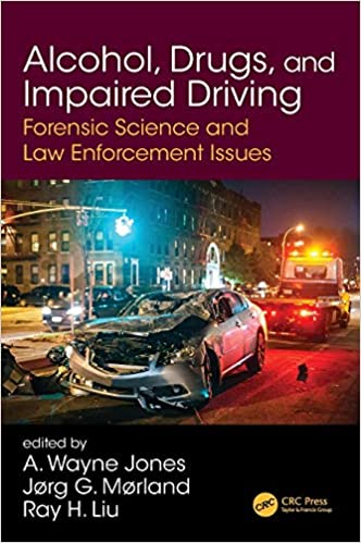 Alcohol, Drugs, and Impaired Driving: Forensic Science and Law Enforcement Issues Hardcover – ۶ July ۲۰۲۰