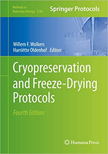 Cryopreservation and Freeze-Drying Protocols (Methods in Molecular Biology, ۲۱۸۰) ۴th ed٫ ۲۰۲۱
