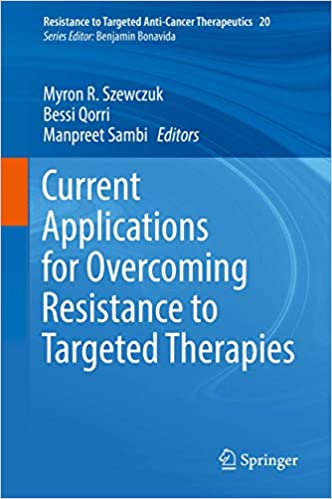 Current Applications for Overcoming Resistance to Targeted Therapies (Resistance to Targeted Anti-Cancer Therapeutics, ۲۰) ۱st ed٫ ۲۰۱۹