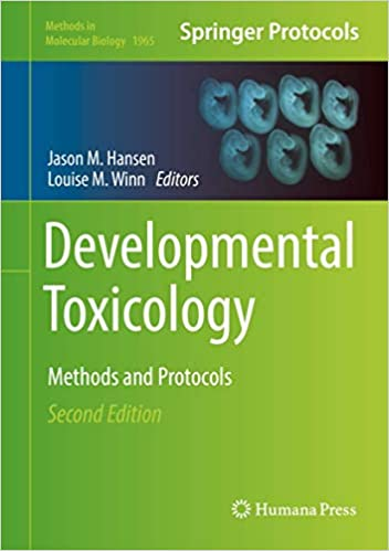 Developmental Toxicology: Methods and Protocols (Methods in Molecular Biology, ۱۹۶۵) ۲nd ed٫ ۲۰۱۹
