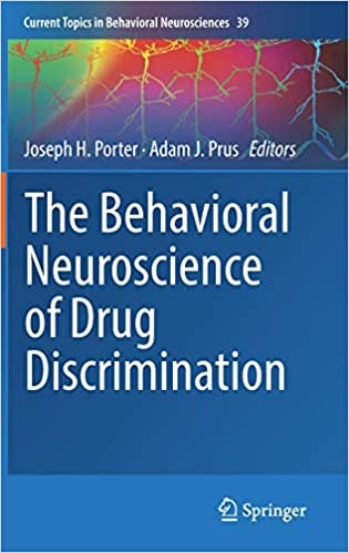 The Behavioral Neuroscience of Drug Discrimination (Current Topics in Behavioral Neurosciences, ۳۹) ۱st ed٫ ۲۰۱۸ Edition