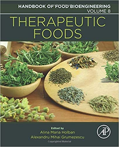 Therapeutic Foods (Handbook of Food Bioengineering, Volume ۸) ۱st Edition