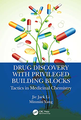 Drug Discovery with Privileged Building Blocks: Tactics in Medicinal Chemistry