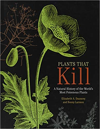 Plants That Kill: A Natural History of the World's Most Poisonous Plants Hardcover , ۲۰۱۸